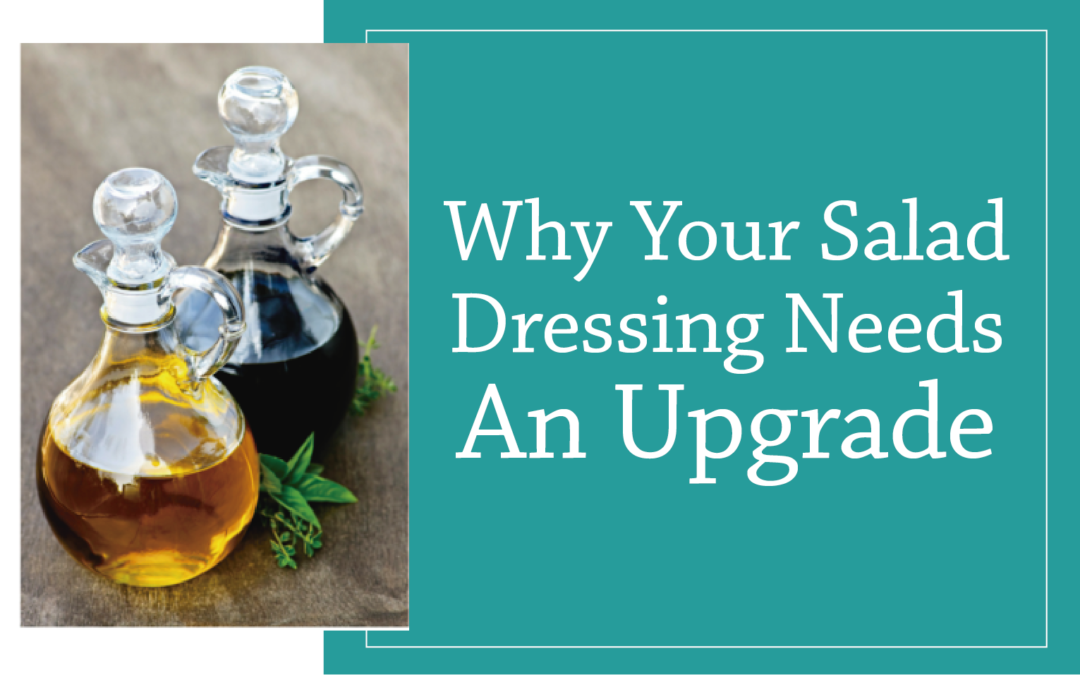Why Your Salad Dressing Needs An Upgrade