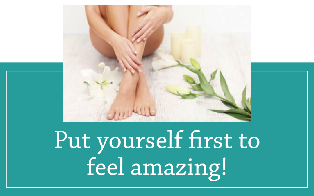 Put yourself first to feel amazing!